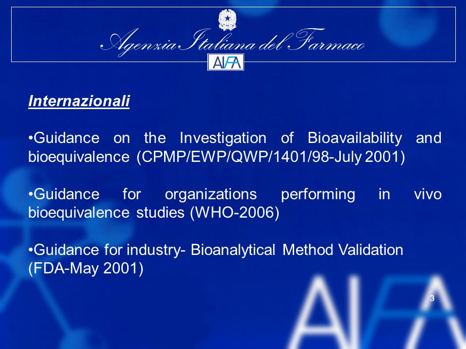 Internazionali Guidance on the Investigation of Bioavailability and bioequivalence (CPMP/EWP/QWP/1401/98-July 2001)