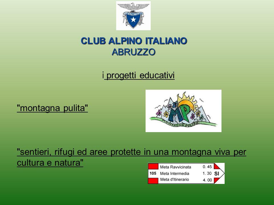 CLUB ALPINO ITALIANO ABRUZZO. i progetti educativi. montagna pulita