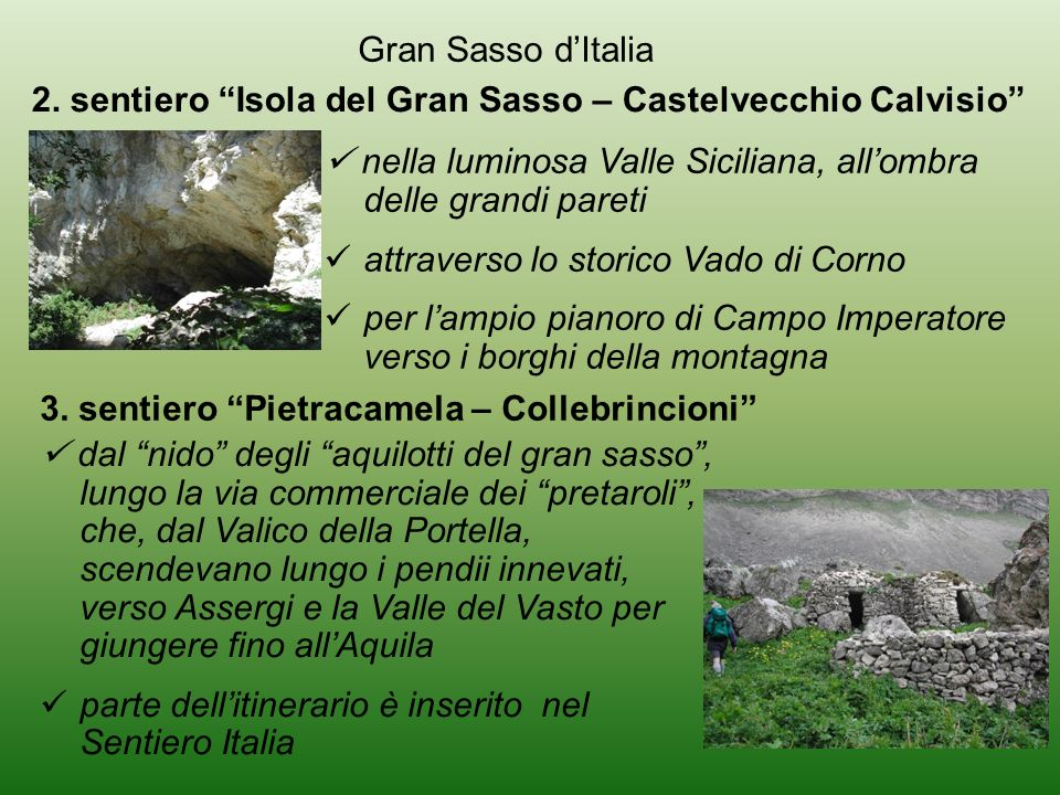 Gran Sasso d'Italia 2. sentiero Isola del Gran Sasso – Castelvecchio Calvisio  nella luminosa Valle Siciliana, all'ombra delle grandi pareti.