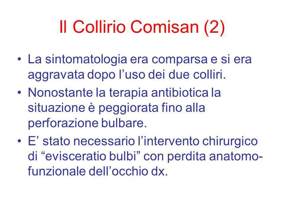 Il Collirio Comisan (2) La sintomatologia era comparsa e si era aggravata dopo l'uso dei due colliri.