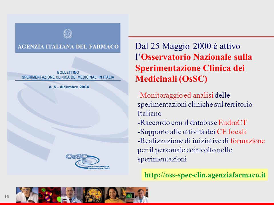 Dal 25 Maggio 2000 è attivo l'Osservatorio Nazionale sulla Sperimentazione Clinica dei Medicinali (OsSC)
