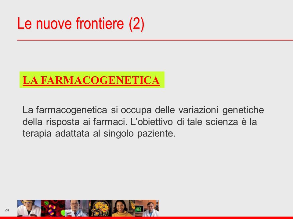 Le nuove frontiere (2) LA FARMACOGENETICA