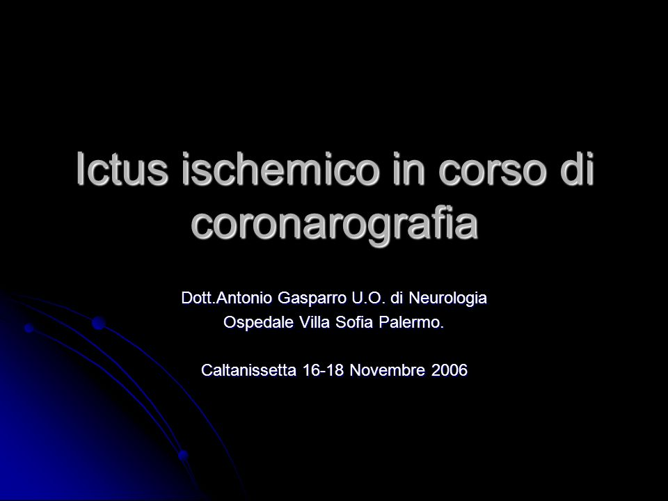 Ictus ischemico in corso di coronarografia