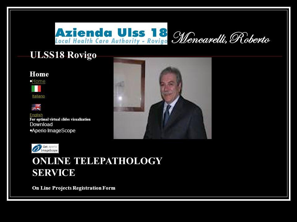 Mencarelli,Roberto ULSS18 Rovigo ONLINE TELEPATHOLOGY SERVICE Home