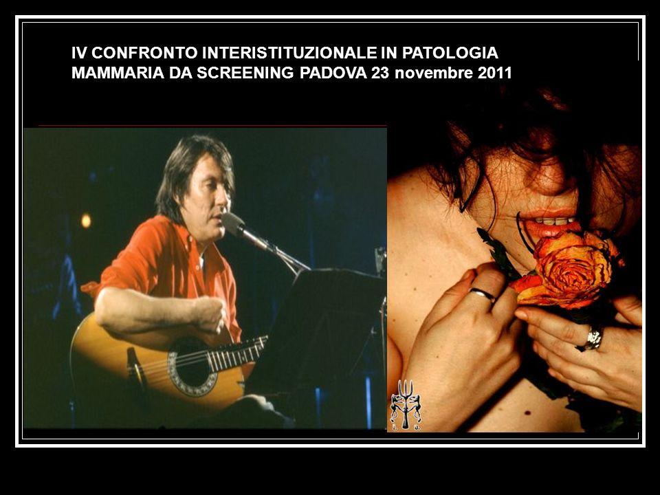 IV CONFRONTO INTERISTITUZIONALE IN PATOLOGIA MAMMARIA DA SCREENING PADOVA 23 novembre 2011