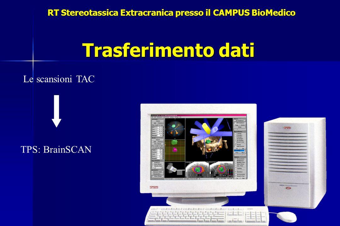 Trasferimento dati Le scansioni TAC TPS: BrainSCAN