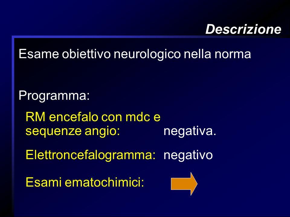 Descrizione Esame obiettivo neurologico nella norma Programma: