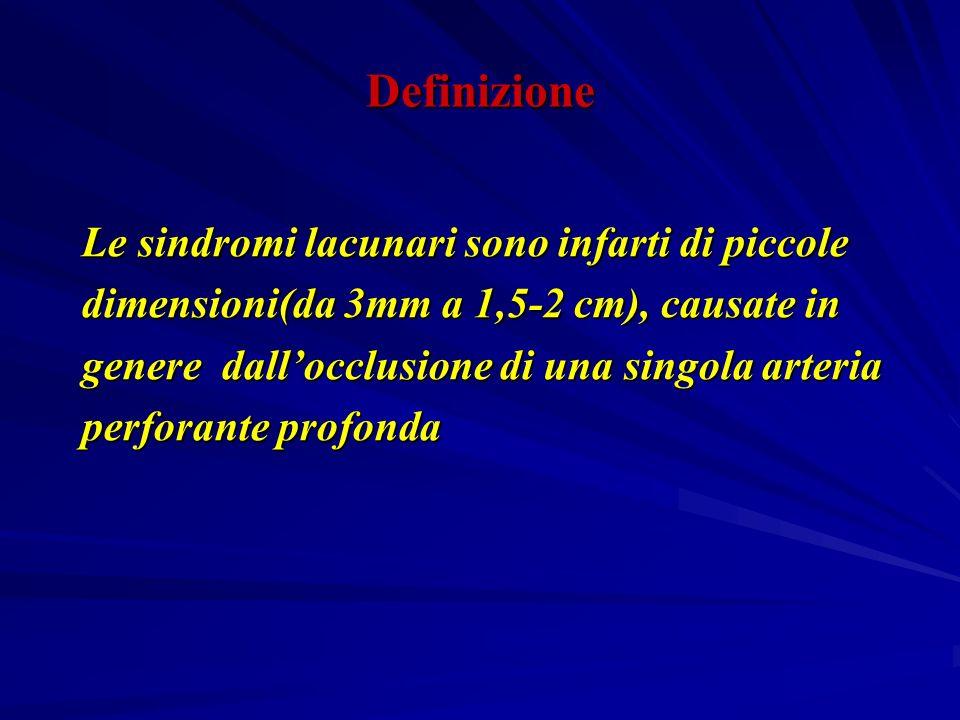 Definizione Le sindromi lacunari sono infarti di piccole