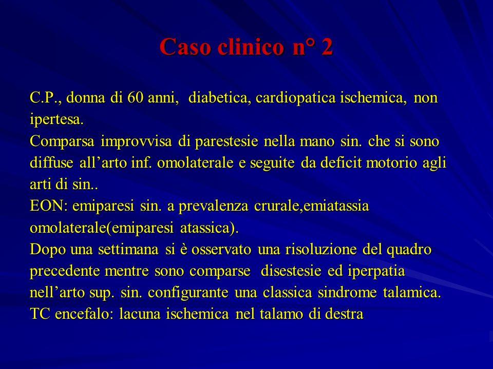 Caso clinico n° 2 C.P., donna di 60 anni, diabetica, cardiopatica ischemica, non. ipertesa.