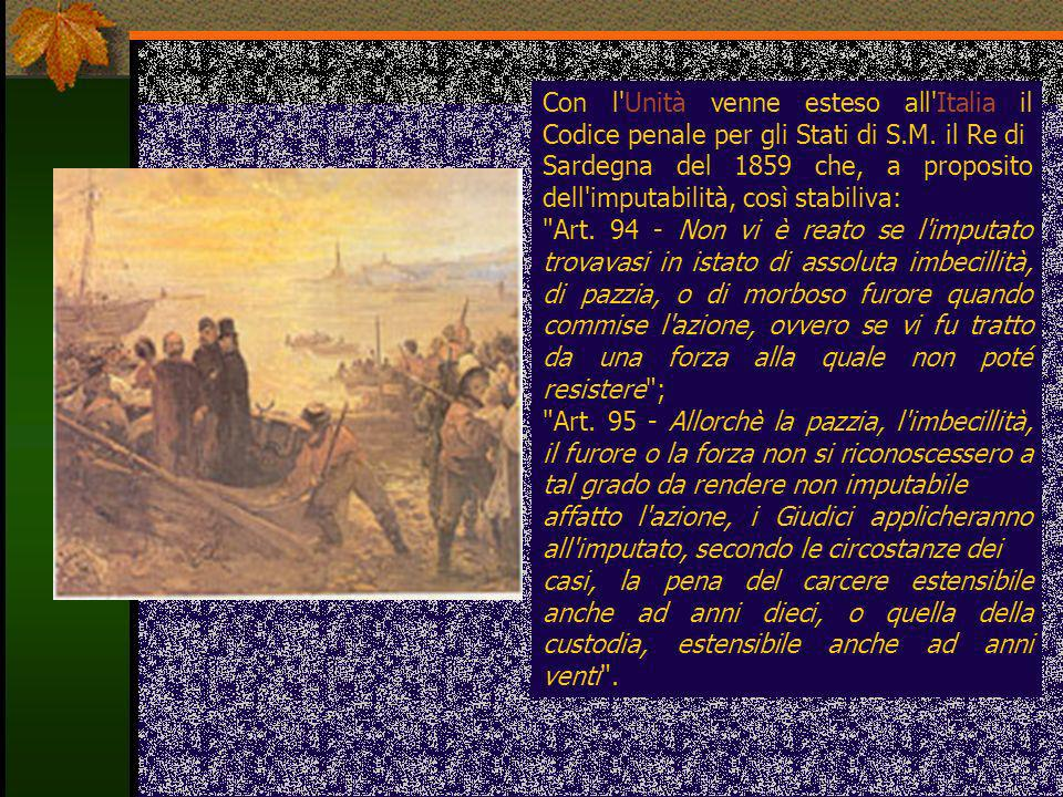 Con l Unità venne esteso all Italia il Codice penale per gli Stati di S.M. il Re di