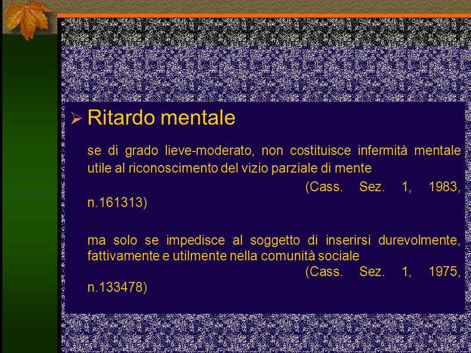 Ritardo mentale se di grado lieve-moderato, non costituisce infermità mentale utile al riconoscimento del vizio parziale di mente.