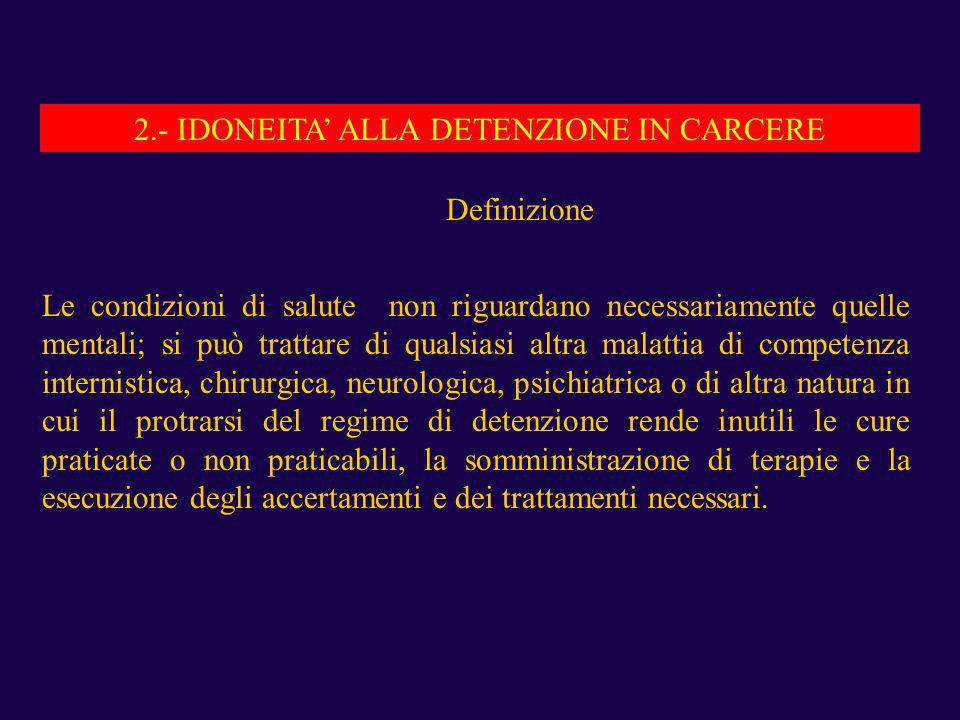 2.- IDONEITA' ALLA DETENZIONE IN CARCERE