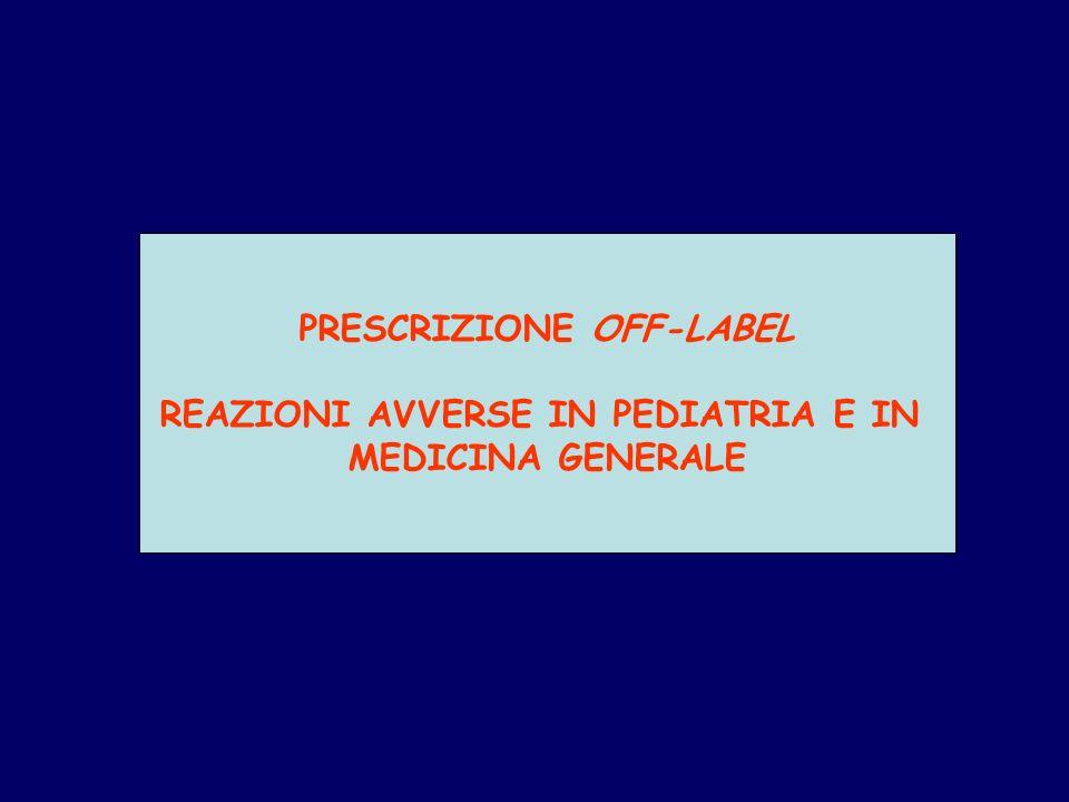 PRESCRIZIONE OFF-LABEL REAZIONI AVVERSE IN PEDIATRIA E IN