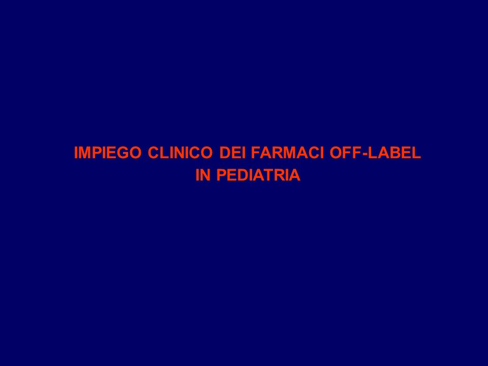 IMPIEGO CLINICO DEI FARMACI OFF-LABEL