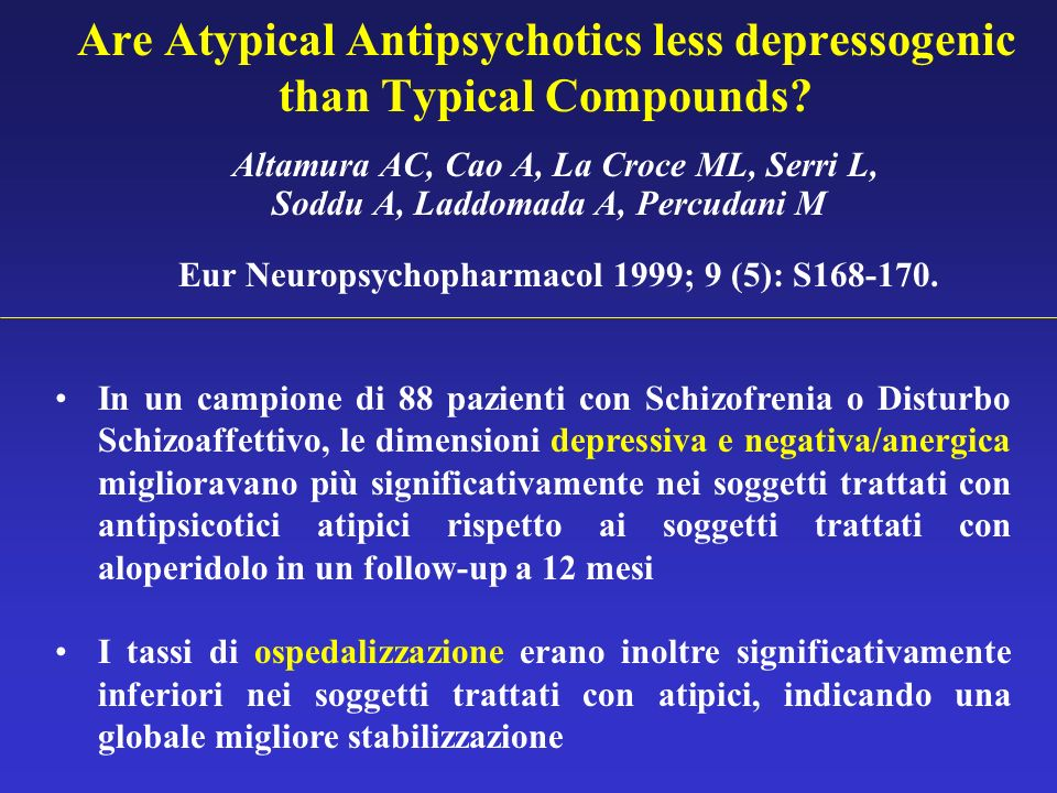 Are Atypical Antipsychotics less depressogenic than Typical Compounds