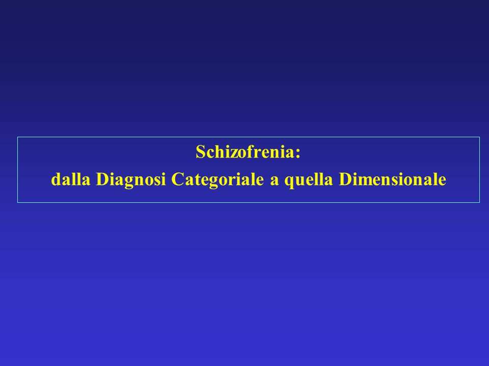 dalla Diagnosi Categoriale a quella Dimensionale