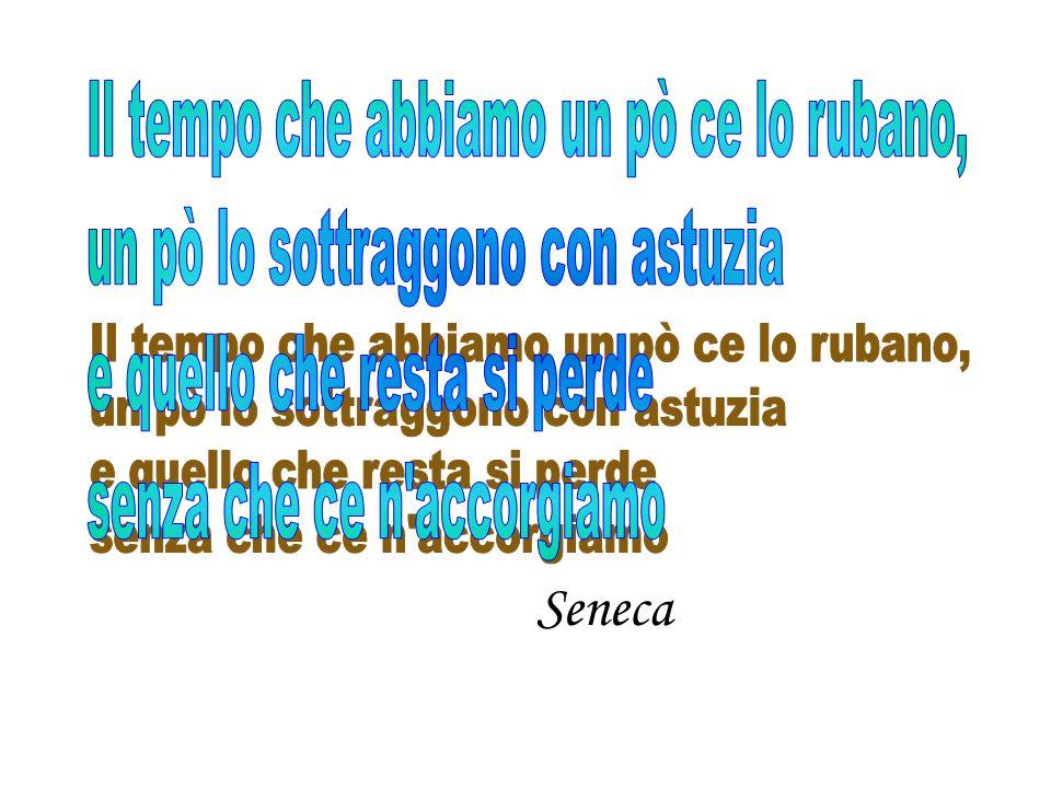 Seneca Il tempo che abbiamo un pò ce lo rubano,