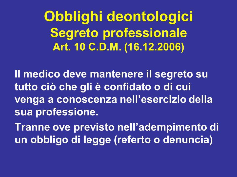 Obblighi deontologici Segreto professionale Art. 10 C. D. M. (16. 12