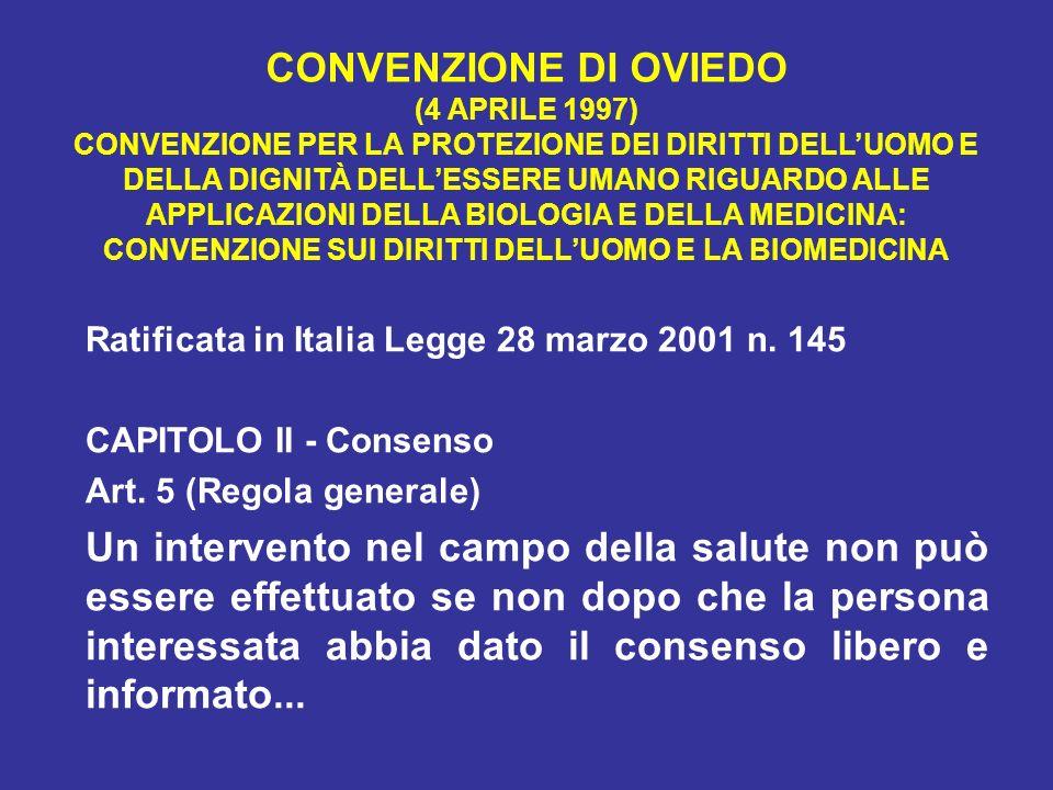 CONVENZIONE DI OVIEDO (4 APRILE 1997) CONVENZIONE PER LA PROTEZIONE DEI DIRITTI DELL'UOMO E DELLA DIGNITÀ DELL'ESSERE UMANO RIGUARDO ALLE APPLICAZIONI DELLA BIOLOGIA E DELLA MEDICINA: CONVENZIONE SUI DIRITTI DELL'UOMO E LA BIOMEDICINA