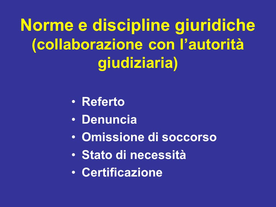 Norme e discipline giuridiche (collaborazione con l'autorità giudiziaria)