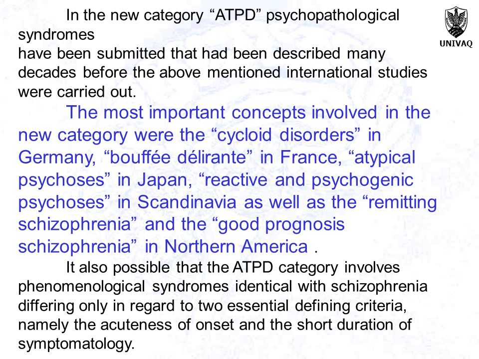 In the new category ATPD psychopathological syndromes