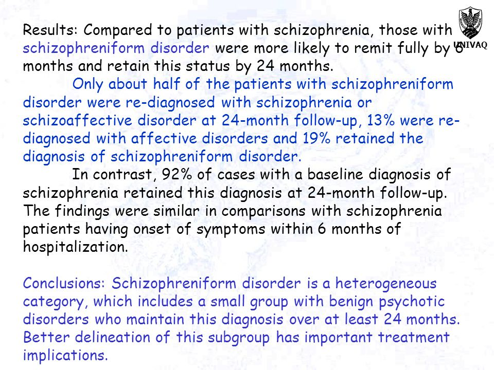 Results: Compared to patients with schizophrenia, those with