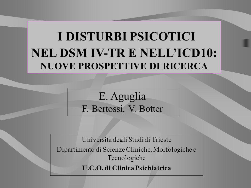 I DISTURBI PSICOTICI NEL DSM IV-TR E NELL'ICD10: E. Aguglia