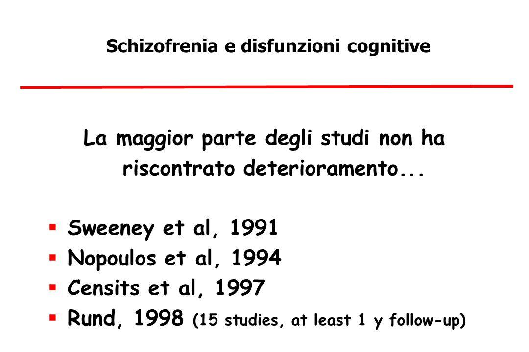 La maggior parte degli studi non ha riscontrato deterioramento...