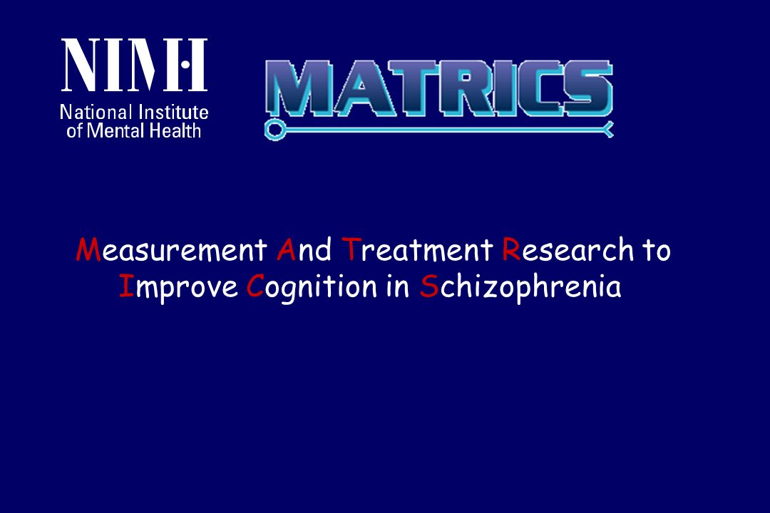 Measurement And Treatment Research to Improve Cognition in Schizophrenia