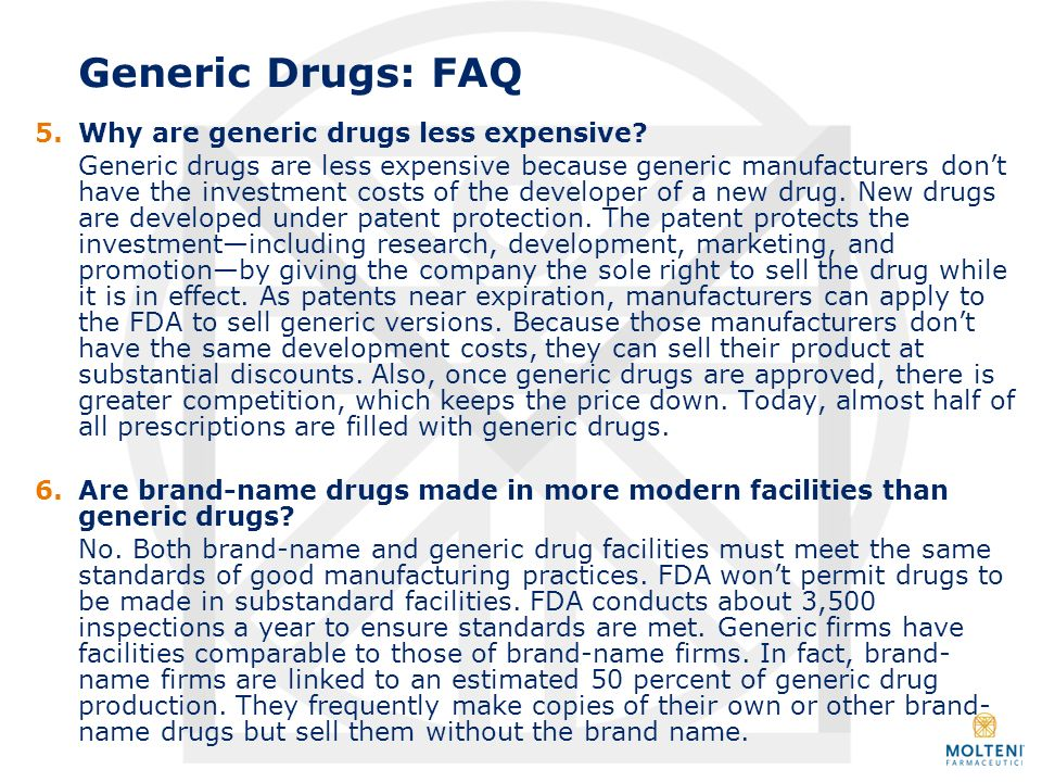 Generic Drugs: FAQ 5. Why are generic drugs less expensive