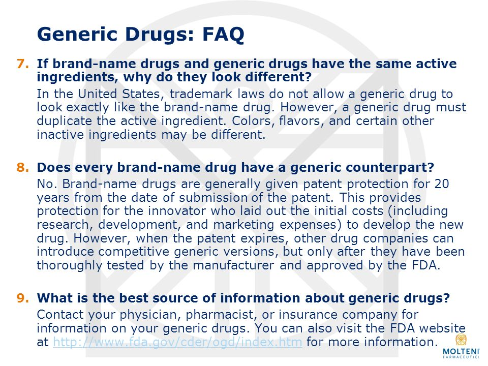 Generic Drugs: FAQ 7. If brand-name drugs and generic drugs have the same active ingredients, why do they look different