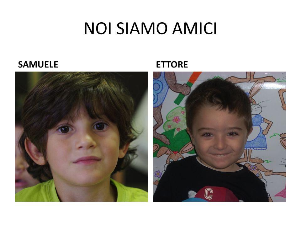 NOI SIAMO AMICI SAMUELE ETTORE
