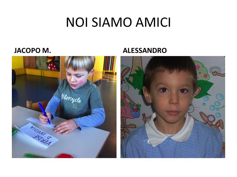 NOI SIAMO AMICI JACOPO M. ALESSANDRO