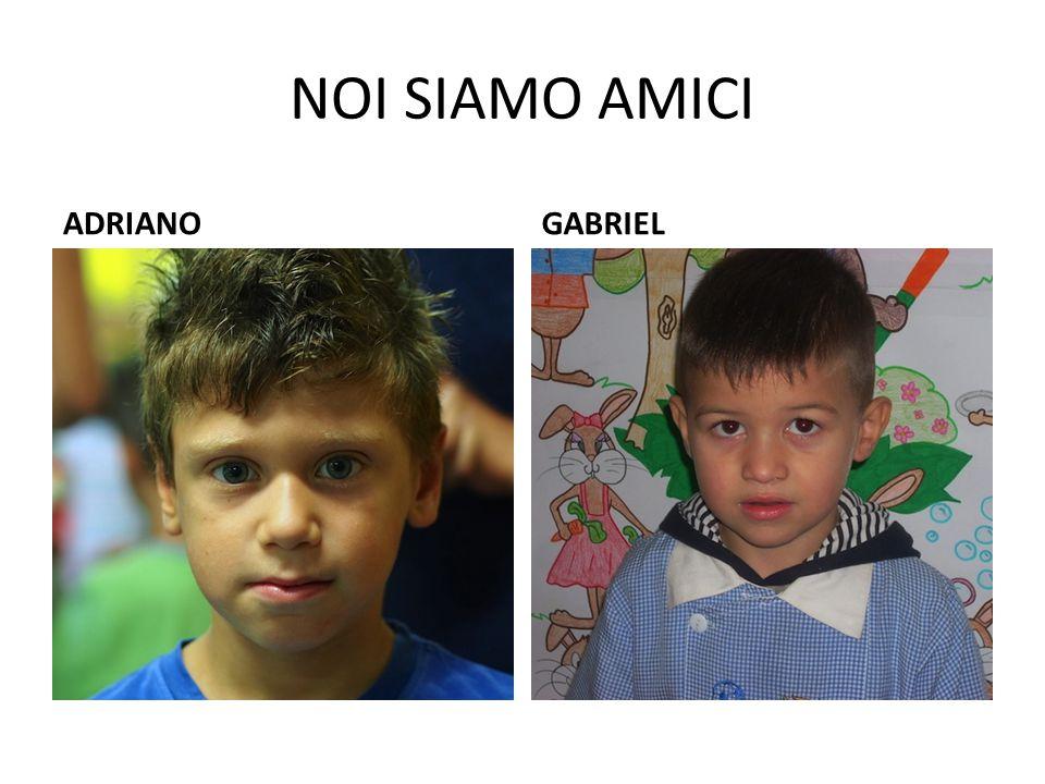 NOI SIAMO AMICI ADRIANO GABRIEL