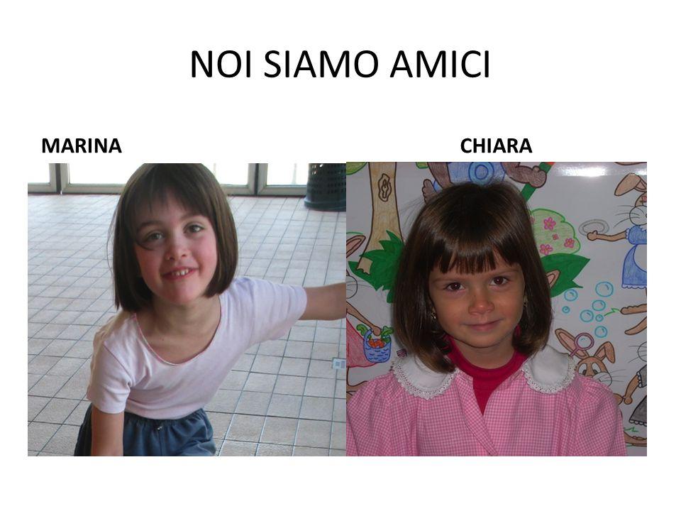 NOI SIAMO AMICI MARINA CHIARA
