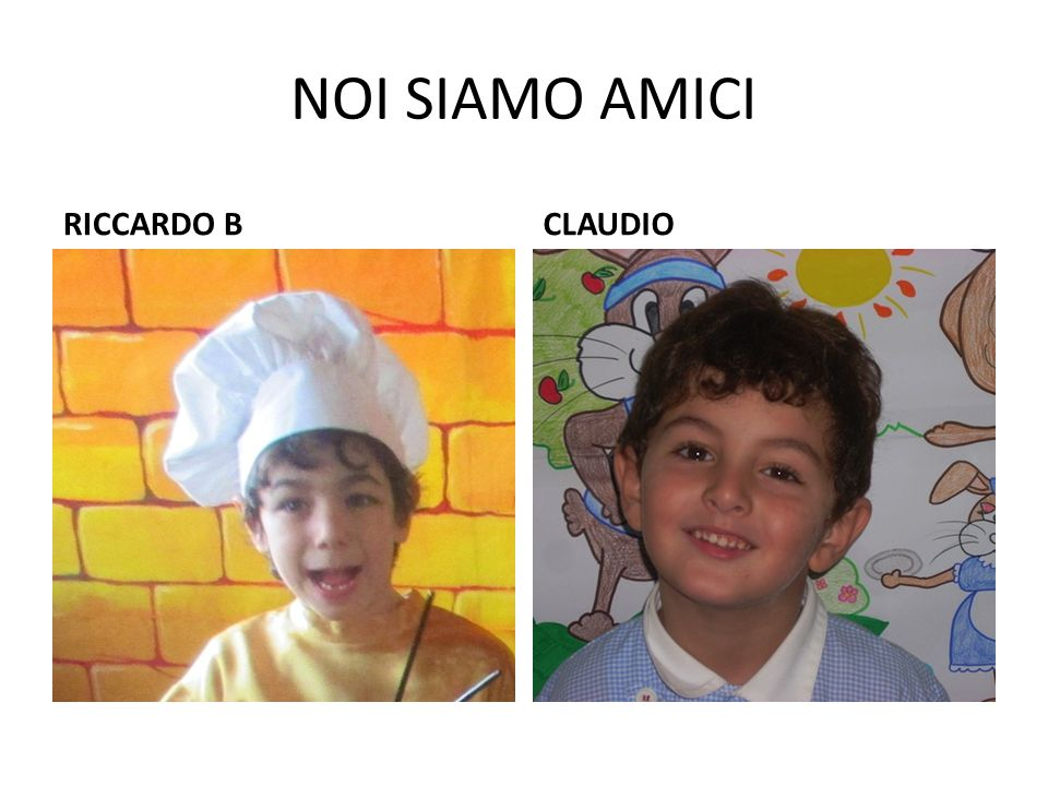 NOI SIAMO AMICI RICCARDO B CLAUDIO