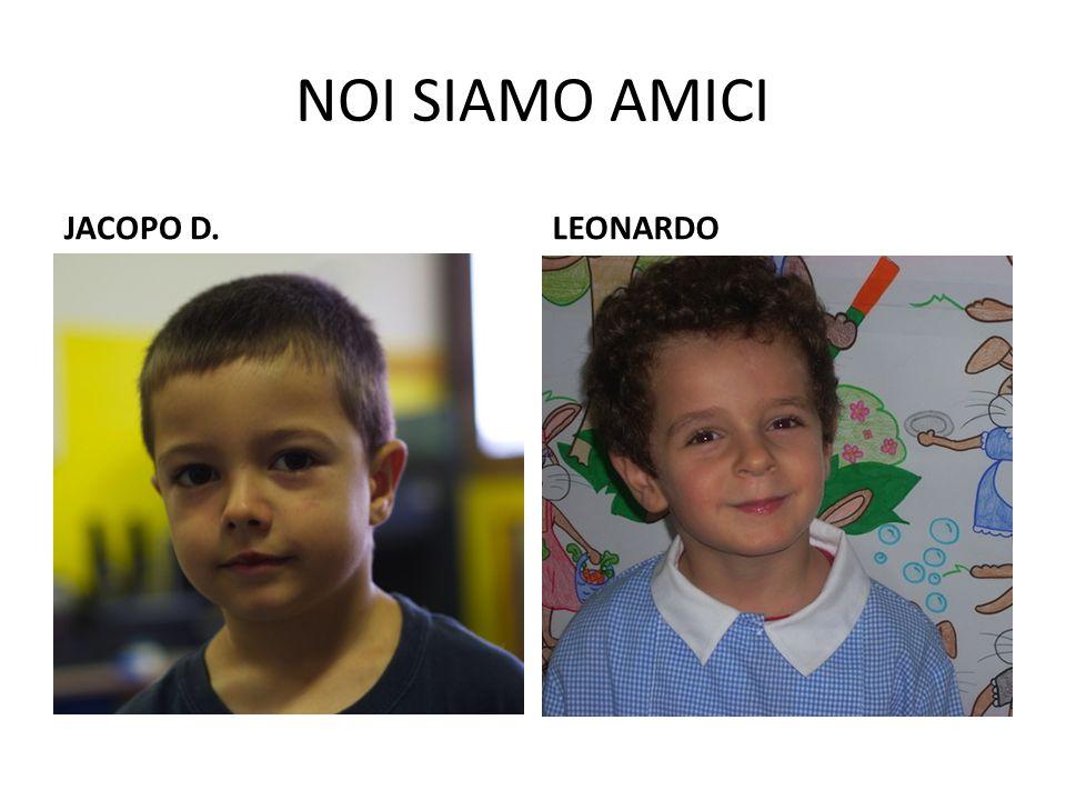 NOI SIAMO AMICI JACOPO D. LEONARDO