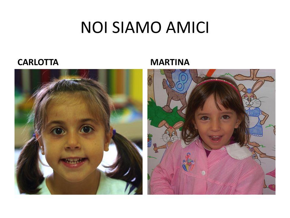 NOI SIAMO AMICI CARLOTTA MARTINA