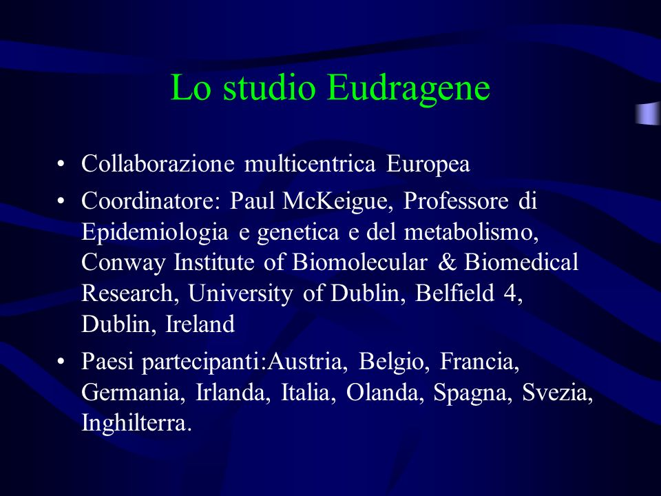 Lo studio Eudragene Collaborazione multicentrica Europea
