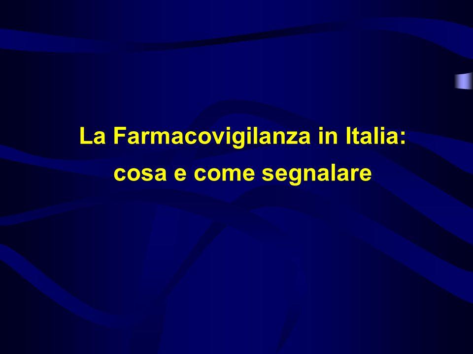 La Farmacovigilanza in Italia: