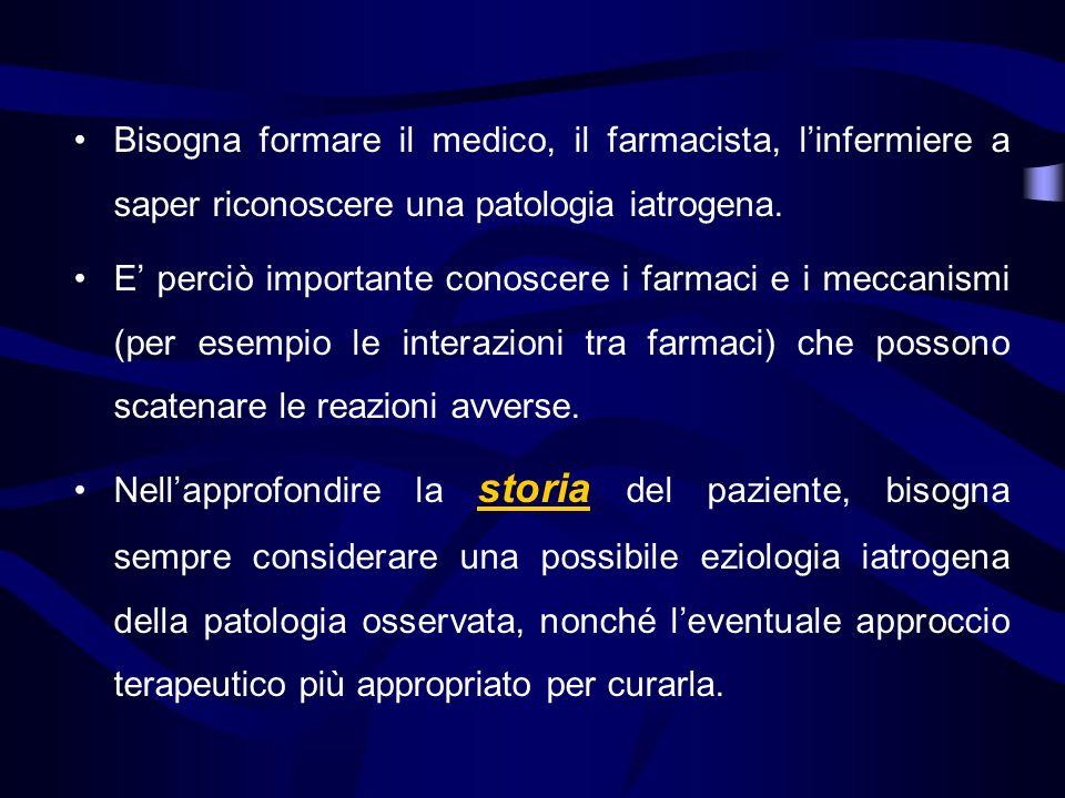 Bisogna formare il medico, il farmacista, l'infermiere a saper riconoscere una patologia iatrogena.
