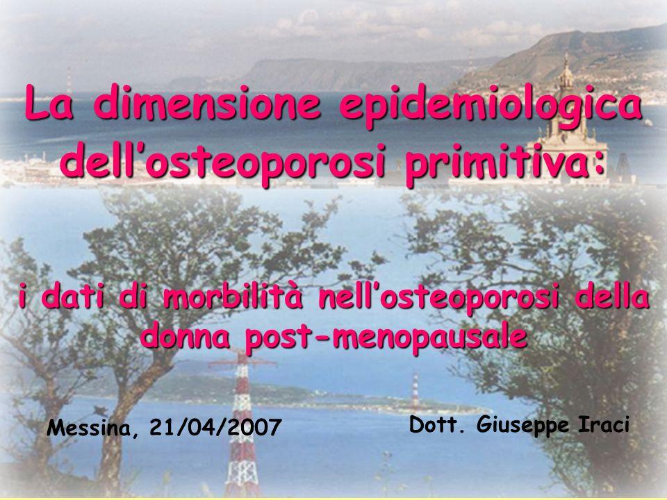 La dimensione epidemiologica dell'osteoporosi primitiva: