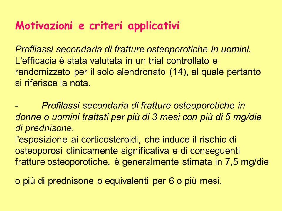 Motivazioni e criteri applicativi Profilassi secondaria di fratture osteoporotiche in uomini.
