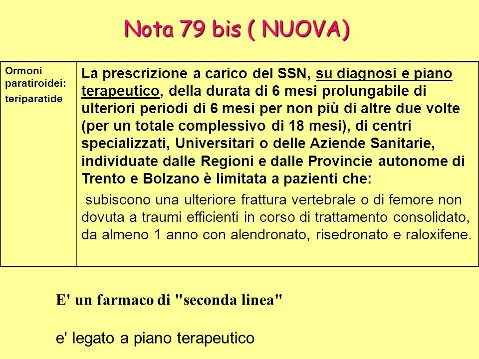 Nota 79 bis ( NUOVA) E un farmaco di seconda linea