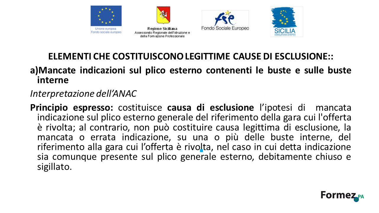 ELEMENTI CHE COSTITUISCONO LEGITTIME CAUSE DI ESCLUSIONE::