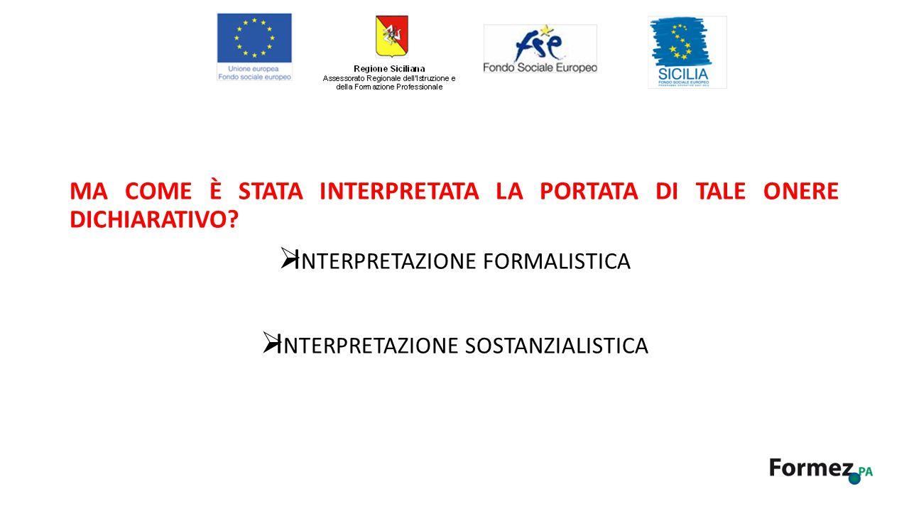 Interpretazione formalistica Interpretazione sostanzialistica
