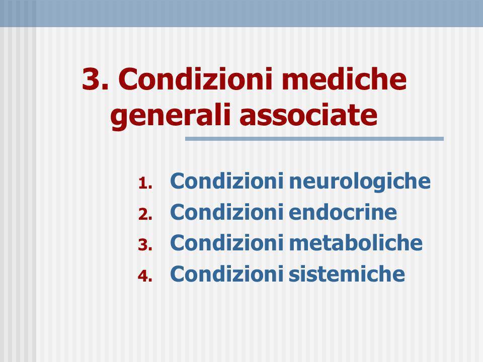 3. Condizioni mediche generali associate