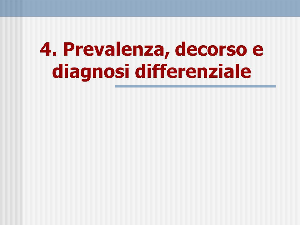 4. Prevalenza, decorso e diagnosi differenziale
