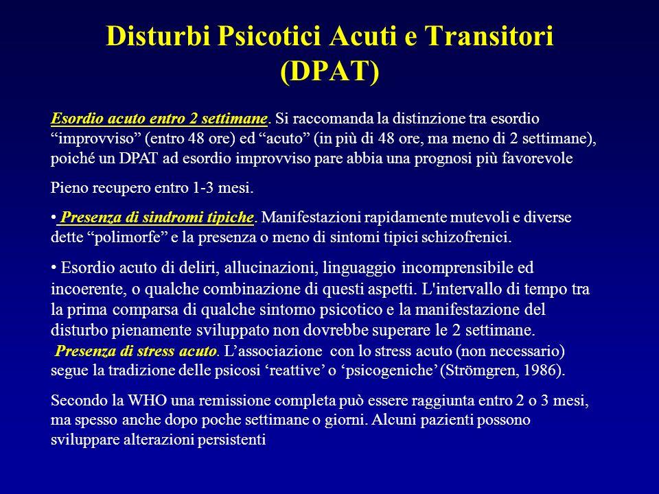 Disturbi Psicotici Acuti e Transitori (DPAT)