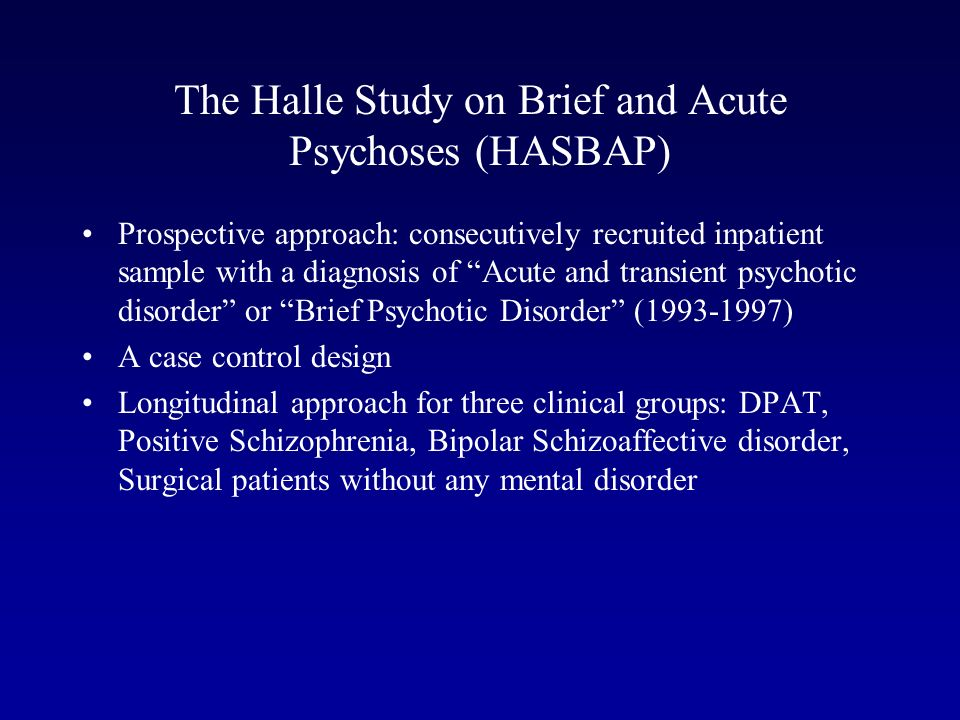 The Halle Study on Brief and Acute Psychoses (HASBAP)
